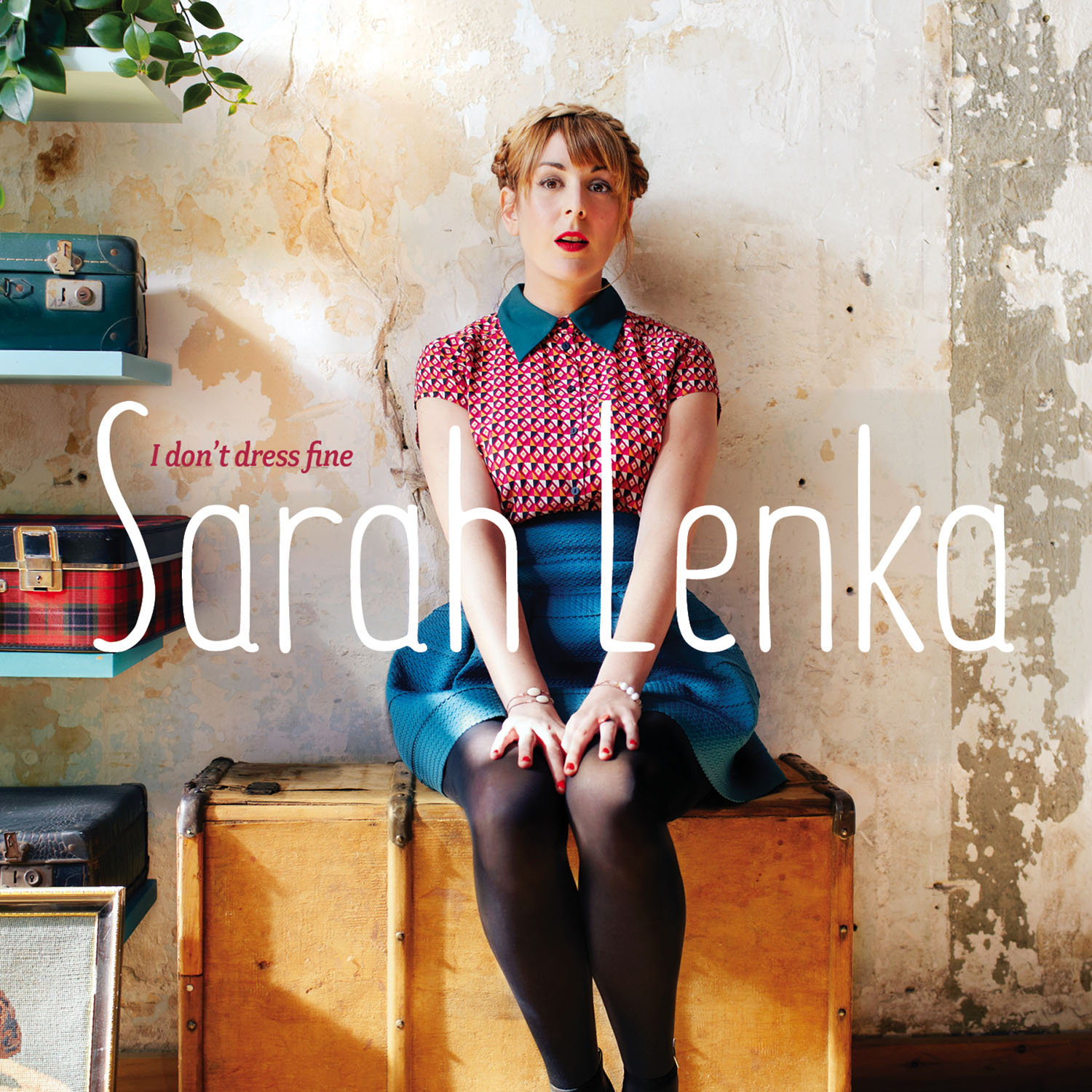 Sarah Lenka I Don't Dress Fine